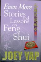 Even More Stories & Lessons on Feng Shui -- Paperback