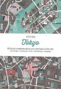 Tokyo : 60 Creatives Show You the Best of the City (Citix60)