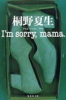 I'm sorry, mama.