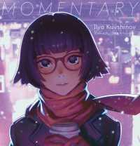 MOMENTARY - イリヤ・クブシノブ画集