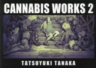CANNABIS WORKS <2>  - 田中達之作品集