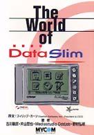 The World of DataSlim