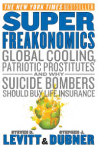 Superfreakonomics : Global Cooling, Patriotic Prostitutes, and Why Suicide Bombers Should Buy Life Insurance (OME A-FORMAT) (Reprint)