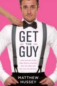 Get the Guy : Learn Secrets of the Male Mind to Find the Man You Want and the Love You Deserve