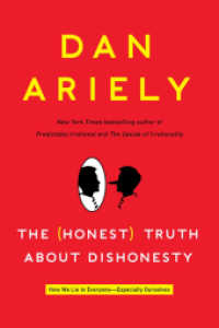 The Honest Truth about Dishonesty : How We Lie to Everyone-especially Ourselves (OME A-FORMAT)