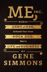 Me, Inc. : Build an Army of One, Unleash Your Inner Rock God, Win in Life and Business (LEA)