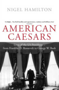 American Caesars: Lives of the US Presidents, from Franklin D. Roosevelt to George W. Bush