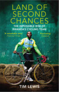 Land of Second Chances : The Impossible Rise of Rwanda's Cycling Team -- Paperback