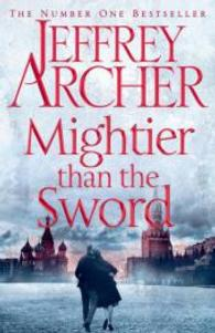 Mightier than the Sword (The Clifton Chronicles) -- Hardback