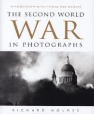 The Second World War in Photographs: In Association with Imperial War Museums