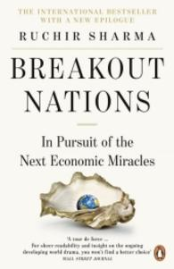 Breakout Nations : In Pursuit of the Next Economic Miracles -- Paperback