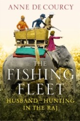 The Fishing Fleet: Husband-Hunting in the Raj (Export)