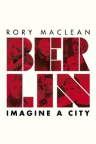 Berlin : Imagine a City -- Paperback (English Language Edition)