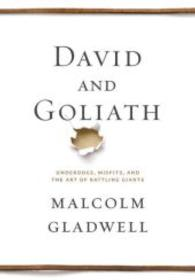 David and Goliath : Underdogs, Misfits, and the Art of Battling Giants (OME A-FORMAT)