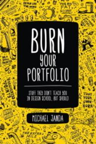 Burn Your Portfolio : Stuff They Don't Teach You in Design School, but Should