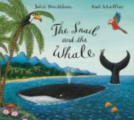 Snail and the Whale -- Paperback (Illustrate)