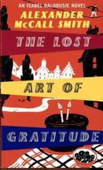 The Lost Art of Gratitude An Isabel Dalhousie Novel