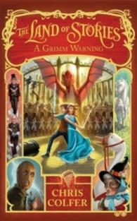 The Land of Stories: A Grimm Warning (The Land of Stories)