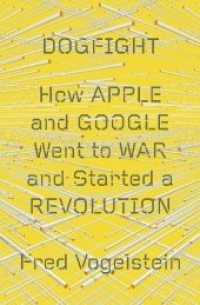 Dogfight : How Apple and Google Went to War and Started a Revolution (OME C-FORMAT)
