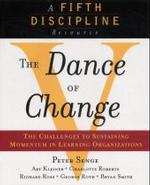 The Dance of Change : The Challenges of Sustaining Momentum in Learning Organizations
