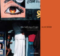 Suffering of Light : Thirty Years of Photographs by Alex Webb -- Hardback