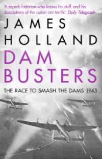 Dam Busters : The Race to Smash the Dams, 1943 -- Paperback