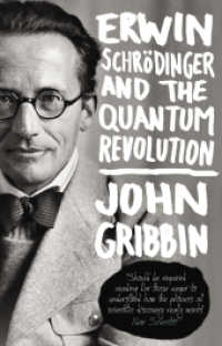 Erwin Schrodinger and the Quantum Revolution -- Paperback