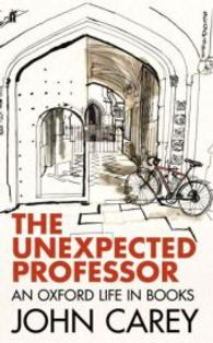 Unexpected Professor : An Oxford Life -- Hardback