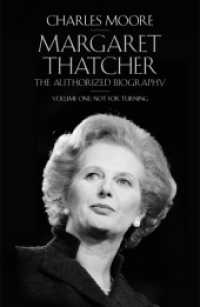 The Margaret Thatcher: The Authorized Biography: Volume One: Not for Turning