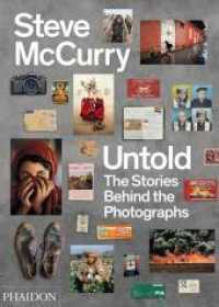 Steve McCurry Untold : The Stories Behind the Photographs