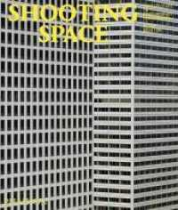 Shooting Space : Architecture in Contemporary Photography