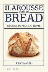 The Larousse Book of Bread : 80 Recipes to Make at Home