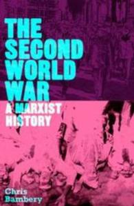 The Second World War : A Marxist History (Counterfire)