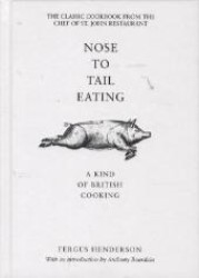 Nose to Tail Eating : A Kind of British Cooking -- Hardback (New ed)