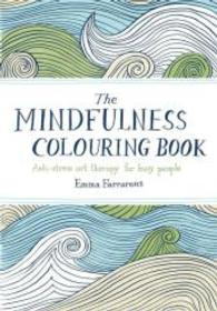 Mindfulness Colouring Book : Anti-stress Art Therapy for Busy People -- Paperback (Reprints)