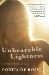 Unbearable Lightness : A Story of Loss and Gain -- Paperback