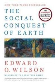 The Social Conquest of Earth (Reprint)