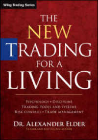The New Trading for a Living : Psychology, Discipline, Trading Tools and Systems, Risk Control, Trade Management (Wiley Trading)