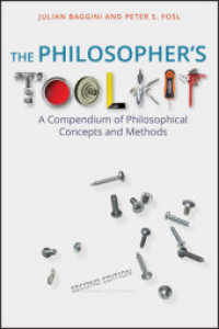 The Philosopher's Toolkit : A Compendium of Philosophical Concepts and Methods (Wiley Desktop Editions) (2ND)