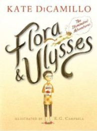Flora & Ulysses : The Illuminated Adventures -- Hardback