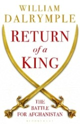 Return of a King : Shah Shuja and the First Battle for Afghanistan, 1839-42 -- Paperback