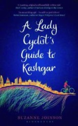 A Lady Cyclist&#039;s Guide to Kashgar