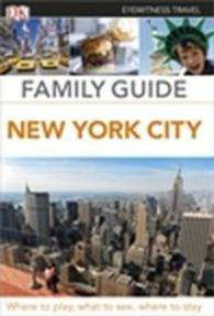 Eyewitness Travel Family Guide New York City (Dk Eyewitness Travel Family Guides) -- Paperback