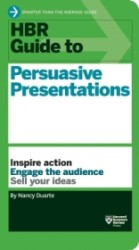 HBR Guide to Persuasive Presentations (Harvard Business Reveiw Guides)