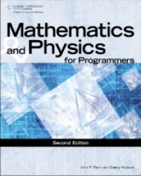 Mathematics and Physics for Programmers (Game Development Series) (2ND)