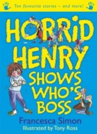 Horrid Henry Shows Who's Boss (Horrid Henry) -- Paperback