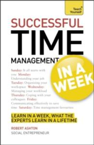 Teach Yourself Successful Time Management in a Week (Teach Yourself: Business)