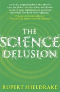 Science Delusion : Feeling the Spirit of Enquiry -- Paperback