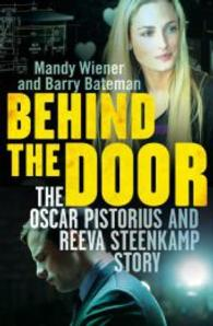 Behind the Door: the Oscar Pistorius and Reeva Steenkamp Story -- Paperback (Air Iri OM)