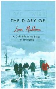 Diary of Lena Mukhina : A Girl's Life in the Siege of Leningrad -- Paperback (Air Iri OM)